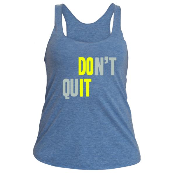 Don't Quit Racerback Tee